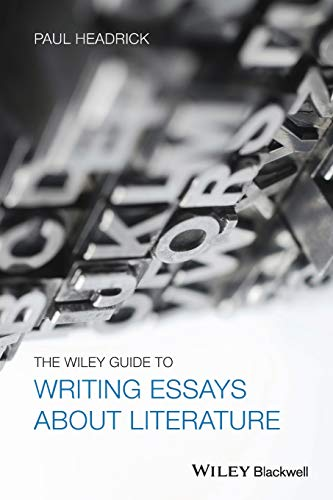 9781118571231: Wiley Guide to Writing Essays About Literature