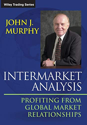 9781118571606: Intermarket Analysis: Profiting from Global Market Relationships