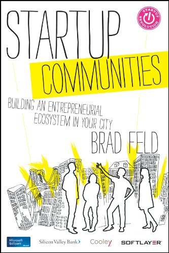 9781118572092: Startup Communities: Building an Entrepreneurial Ecosystem in Your City