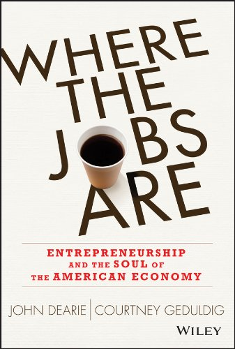 9781118573242: Where the Jobs Are: Entrepreneurship and the Soul of the American Economy