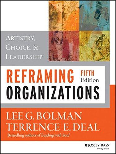 9781118573334: Reframing Organizations: Artistry, Choice, and Leadership (W)