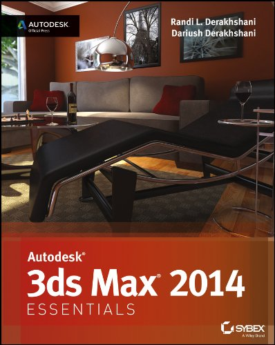 Autodesk 3ds Max 2014 Essentials: Autodesk Official Press: Derakhshani, Randi L., Derakhshani, ...