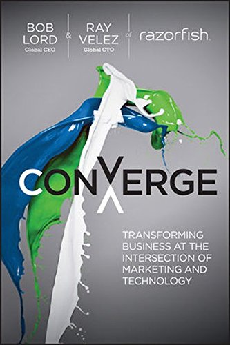 9781118575529: Converge: Transforming Business at the Intersection of Marketing and Technology