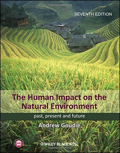 The Human Impact on the Natural Environment: Andrew S. Goudie
