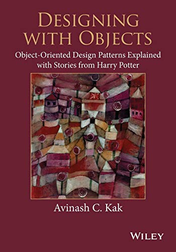 9781118581209: Designing with Objects: Object-Oriented Design Patterns Explained with Stories from Harry Potter