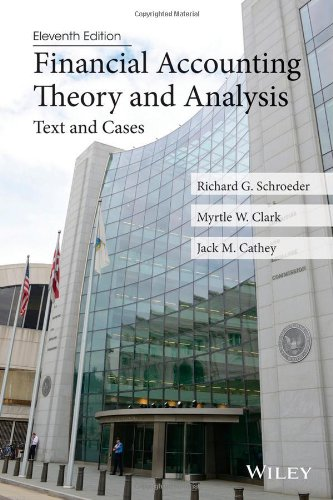 Financial Accounting Theory and Analysis: Text and: Schroeder, Richard G.,