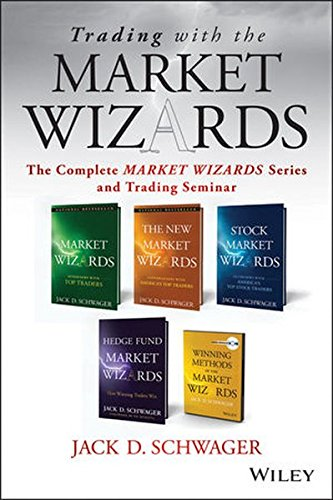 Trading with the Market Wizards: The Complete Market Wizards Series and Trading Seminar (9781118582978) by Jack D. Schwager
