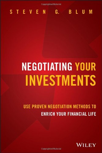 9781118583074: Negotiating Your Investments: Use Proven Negotiation Methods to Enrich Your Financial Life