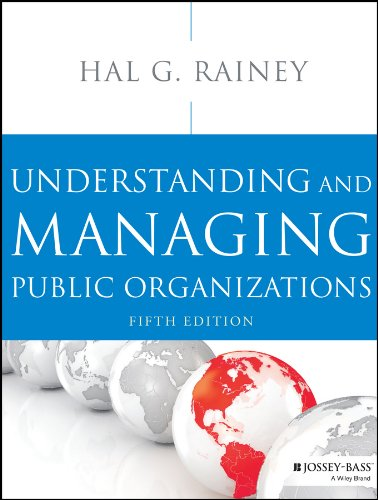 9781118583715: Understanding and Managing Public Organizations (Essential Texts for Nonprofit and Public Leadership and Management)