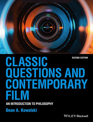Classic Questions and Contemporary Film: An Introduction to Philosophy: Kowalski, Dean