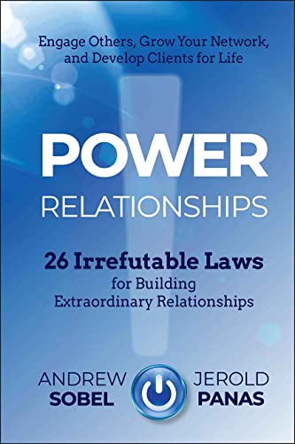 9781118585689: Power Relationships: 26 Irrefutable Laws for Building Extraordinary Relationships