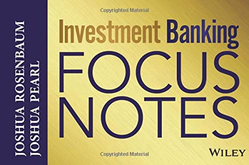 Investment Banking Focus Notes: Rosenbaum, Joshua; Pearl, Joshua