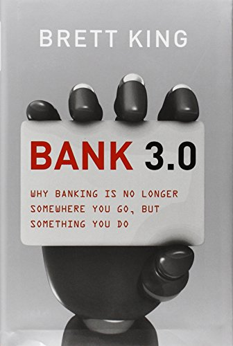 9781118589632: Bank 3.0: Why Banking Is No Longer Somewhere You Go But Something You Do