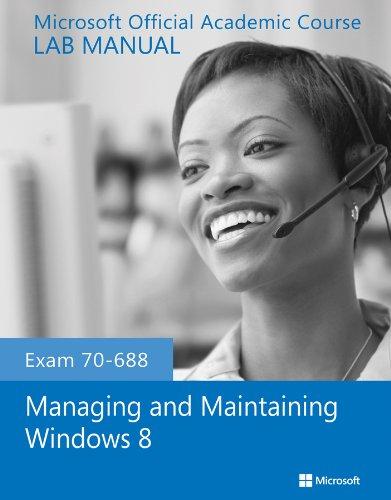 9781118591994: Exam 70-688 Managing and Maintaining Windows 8 Lab Manual