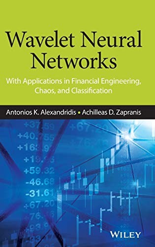 9781118592526: Wavelet Neural Networks: With Applications in Financial Engineering, Chaos, and Classification