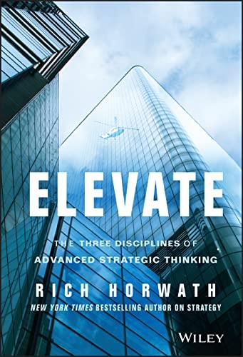 9781118596463: Elevate: The Three Disciplines of Advanced Strategic Thinking