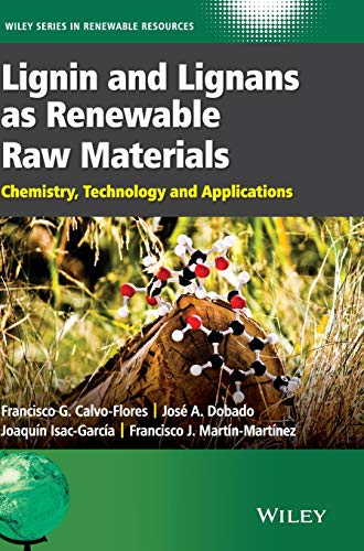 9781118597866: Lignin and Lignans as Renewable Raw Materials: Chemistry, Technology and Applications (Wiley Series in Renewable Resource)