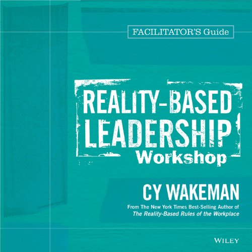 9781118599631: Reality-Based Leadership Workshop Deluxe Facilitator's Guide Set