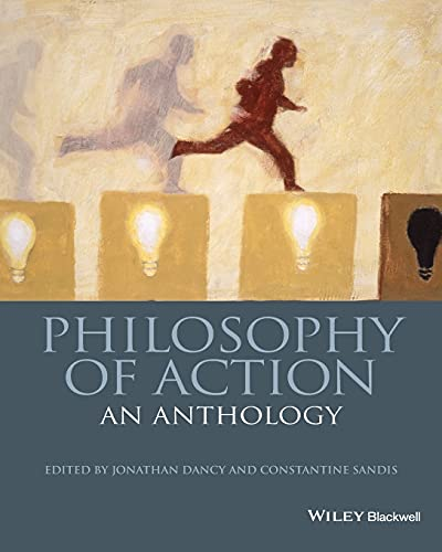 Philosophy of Action: An Anthology: Jonathan Dancy