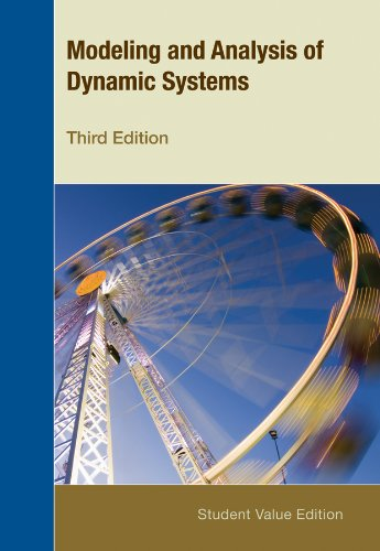 Modeling and Analysis of Dynamic Systems: Wiley Custom Learning