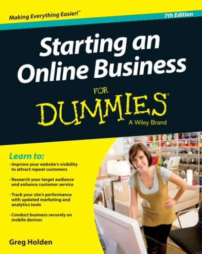 Starting an Online Business for Dummies 9781118607787 Mind your business with this updated edition of the bestselling online business how-to guide Have a computer, an Internet connection, an