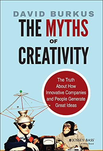 9781118611142: The Myths of Creativity: The Truth About How Innovative Companies and People Generate Great Ideas