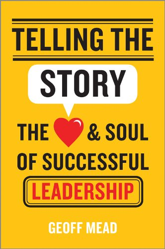 9781118617168: Telling the Story: The Heart and Soul of Successful Leadership