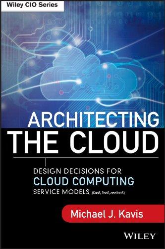 Architecting the Cloud Design Decisions for Cloud: Kavis, Michael J.