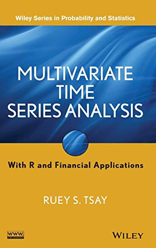 Multivariate Time Series Analysis: with R and Financial Applications (Wiley Series in Probability ...