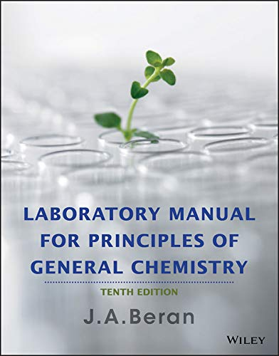 Laboratory Manual for Principles of General Chemistry: Beran, Jo A.