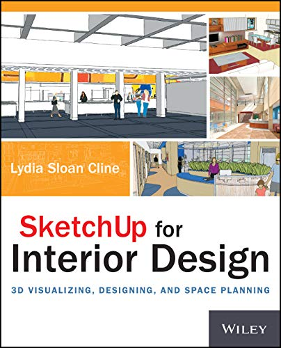9781118627693: SketchUp for Interior Design: 3D Visualizing, Designing, and Space Planning