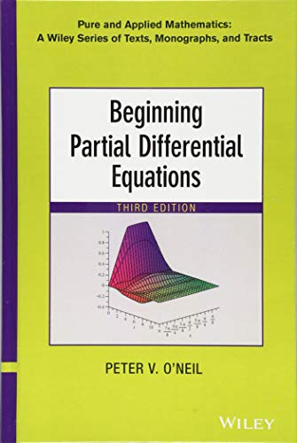 9781118629949: Beginning Partial Differential Equations (Pure and Applied Mathematics: A Wiley Series of Texts, Monographs and Tracts)
