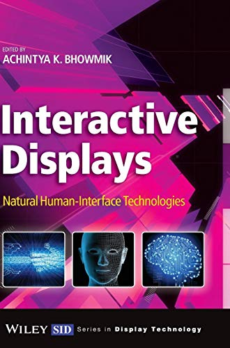 Interactive Displays: Bhowmik, Achintya K.
