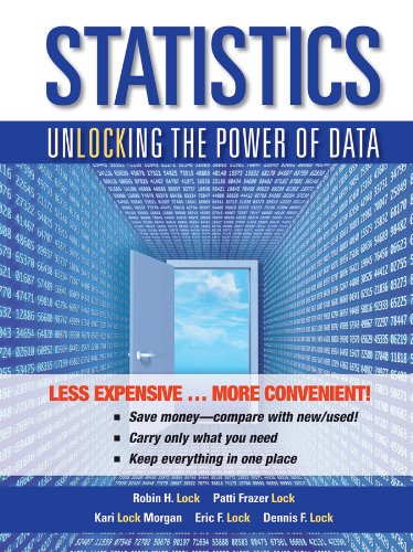 Statistics: Unlocking the Power of Data: Robin H. Lock;