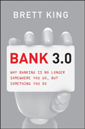 9781118632499: Bank 3.0: Why Banking Is No Longer Somewhere You Go But Something You Do (Custom Edition)