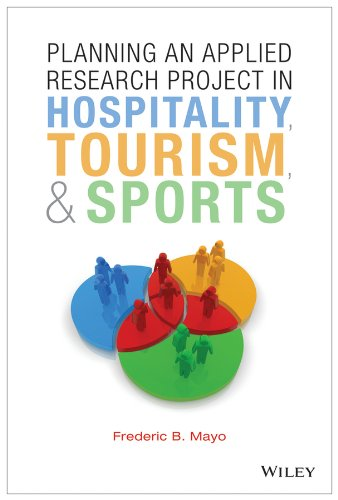 Planning an Applied Research Project in Hospitality,: Frederic B. Mayo