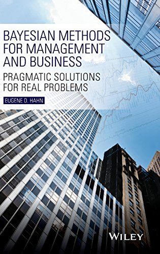 9781118637555: Bayesian Methods for Management and Business: Pragmatic Solutions for Real Problems