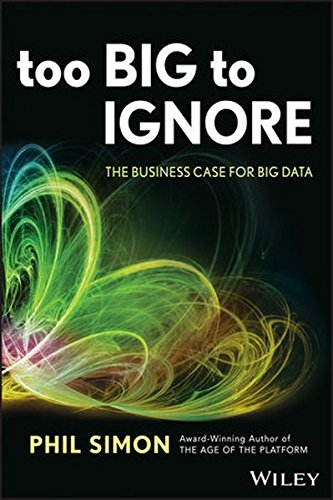 9781118638170: Too Big to Ignore: The Business Case for Big Data (Wiley and SAS Business Series)