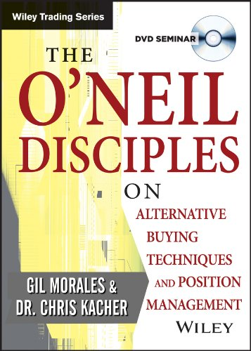 The O'Neil Disciples on Alternative Buying Techniques and Position Management (1118640659) by Gil Morales; Chris Kacher