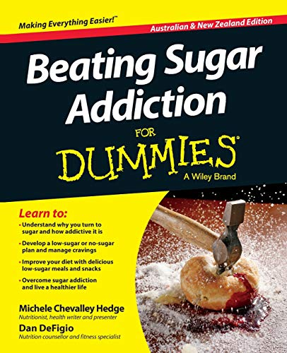 Beating Sugar Addiction For Dummies - Australia: Hedge, Michele Chevalley,