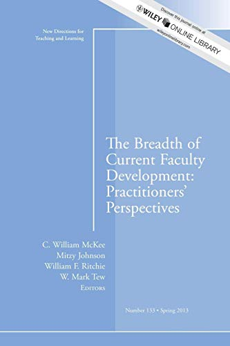9781118641545: The Breadth of Current Faculty Development: Practitioners' Perspectives: New Directions for Teaching and Learning, Number 133