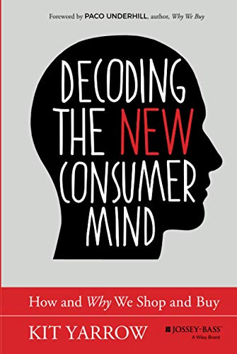 9781118647684: Decoding the New Consumer Mind: How and Why We Shop and Buy