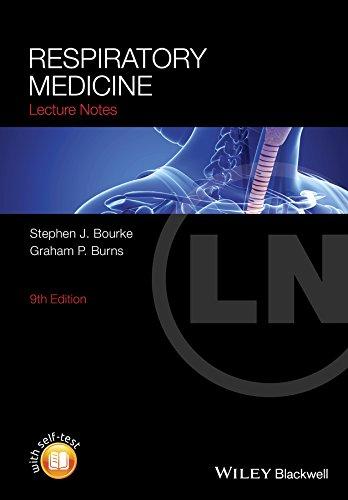 Lecture Notes: Respiratory Medicine: Bourke, Stephen J., Burns, Graham P.