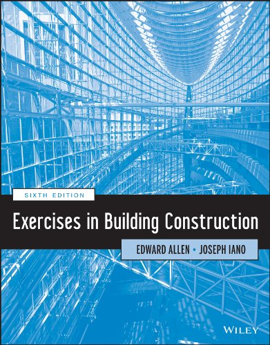 Exercises in Building Construction (9781118653289) by Allen, Edward; Iano, Joseph