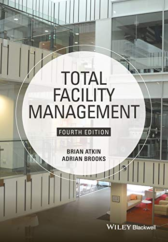 Total Facility Management: Atkin, Brian