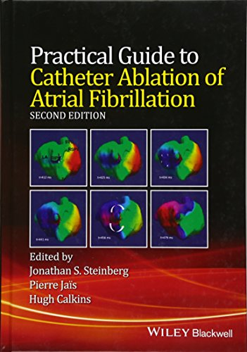 Practical Guide to Catheter Ablation of Atrial Fibrillation: Hugh Calkins; Jonathan Steinberg; ...