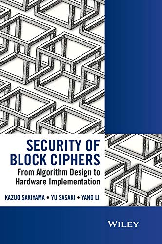 9781118660010: Security of Block Ciphers: From Algorithm Design to Hardware Implementation (Wiley - IEEE)