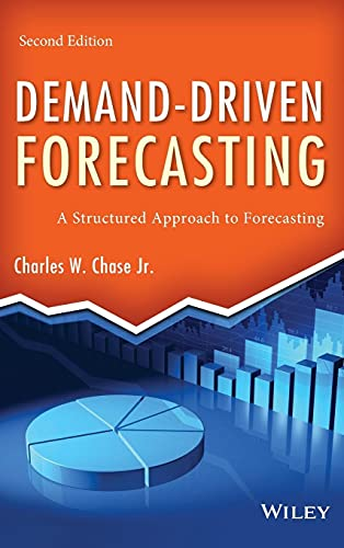 Demand-Driven Forecasting: A Structured Approach to Forecasting (Hardback): Charles W. Chase