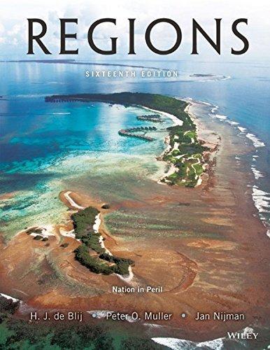 Geography: Realms, Regions, and Concepts: H. J. de Blij, Jan Nijman, Peter O. Muller