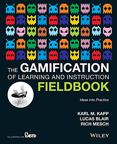 9781118674437: The Gamification of Learning and Instruction Fieldbook: Ideas into Practice